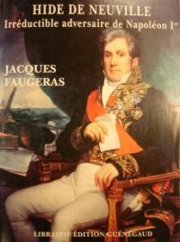 Hide de Neuville : Irreductible adversaire de Napoléon Ier