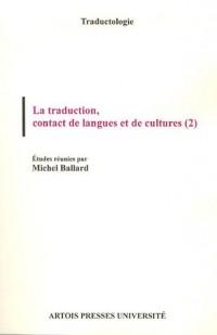 La traduction, contact de langues et de cultures : Tome 2