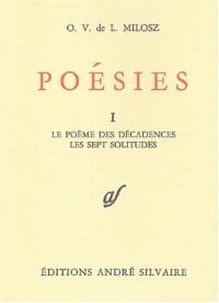 Poésies, tome 1. Le poème des décadences, les sept solitudes