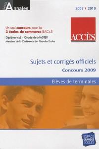 Accès, Annales du concours 2009 : ESSCA, IESEG, ESDES