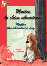 Malice, le Chien Abandonne / Malice, the Abandoned Dog
