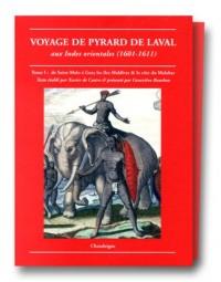 Voyage de Pyrard de Laval aux Indes orientales (1601-1611), tomes 1 et 2