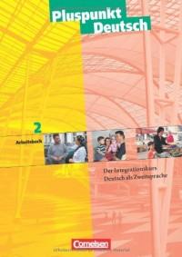 Pluspunkt Deutsch - Ausgabe in 3 Banden: Arbeitsbuch 2a Und 2b