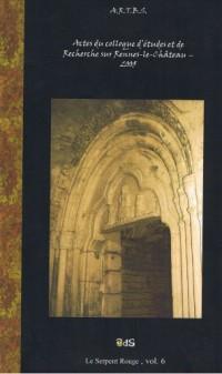 Actes du Colloque d'études et de recherches sur Rennes-le-Château 2005