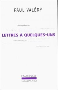 Lettres a Quelques Uns