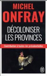 Décoloniser les provinces : Contribution à toutes les présidentielles [Poche]