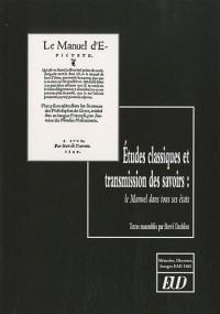 Etudes classiques et transmission des savoirs : Le Manuel dans tous ses états