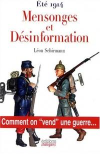 Mensonges et désinformation, aout 1914, comment on vend une guerre
