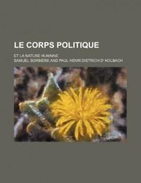 Le Corps Politique; Et La Nature Humaine