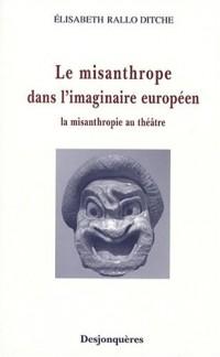 Le misanthrope dans l'imaginaire européen : La misanthropie au théâtre