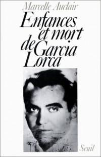 Enfances et mort de Garcia Lorca