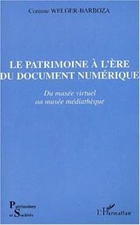Patrimoine a l'ere du document numerique (le) du musee virtuel au musee mediatheq