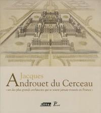 Jacques Androuet du Cerceau. un des Plus Grands Architectes Qui Se Soient Jamais Trouves en France.