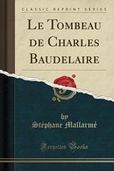 Le Tombeau de Charles Baudelaire (Classic Reprint)