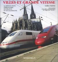 Villes et grande vitesse : La Révolution ferroviaire en France et en Allemagne