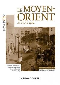 Le Moyen-Orient de 1876 a 1980 - Capes-Agregation Histoire-Geographie