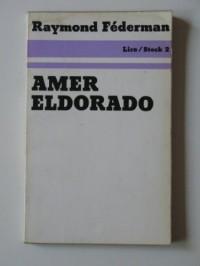 Amer Eldorado : Récit exagéré à lire à haute voix, assis ou debout (Lire)