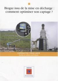 Biogaz issu de la mise en décharge : comment optimiser son captage ? : Déchets et sols
