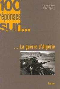 100 Réponses sur... la guerre d'Algérie