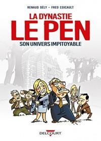 Dynastie Le Pen, son univers impitoyable