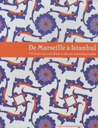 De Marseille a Istanbul l Orient Turc de Ziem et Ses Contemporains