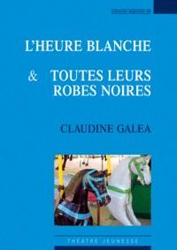 L'Heure Blanche & Toutes Leurs Robes Noires