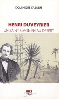 Henri Duveyrier : Un saint-simonien au désert