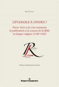 L'Évangile à l'index ?: Pierre Viret et la crise entourant la publication et la censure de la Bible en langue vulgaire
