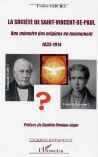 Société de Saint-Vincent de Paul : une mémoire des origines en mouvement, 1833-1914