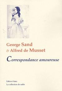Georges Sand et Alfred de Musset : Correspondance amoureuse