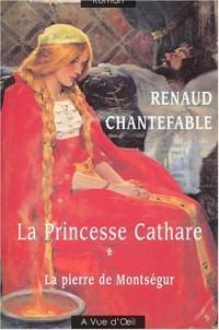 La Princesse cathare, Tome 1 : La pierre de Montségur