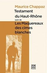 Testament du Haut-Rhône, suivi de Les Maquereaux des cimes blanches [Poche]