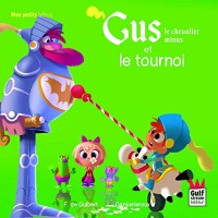 Gus, le Chevalier Minus et le Grand Tournoi