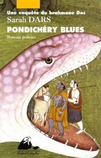 Une enquête du brahmane Doc : Pondichéry Blues