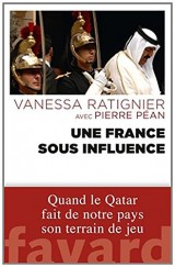 La France sous influence: Quand le Qatar fait de notre pays son terrain de jeu