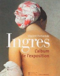 Ingres : Album de l'exposition