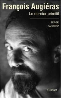 François Augiéras : Le dernier primitif