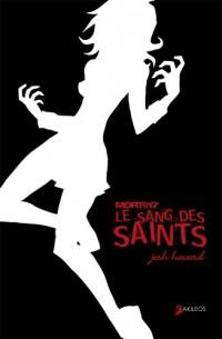 Mort@17, Tome 2 : Le sang des saints