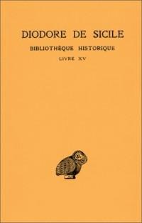 Bibliothèque historique : Livre XV