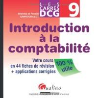 Introduction à la comptabilité DCG 9 : Votre cours en 44 fiches de révision + applications corrigées