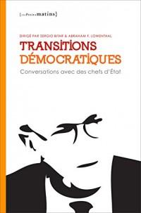 Transitions démocratiques : Conversations avec des chefs d'Etat