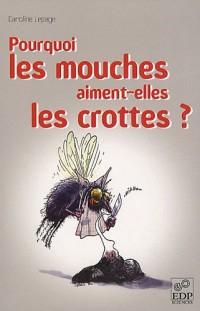 Pourquoi les mouches aiment-elles les crottes