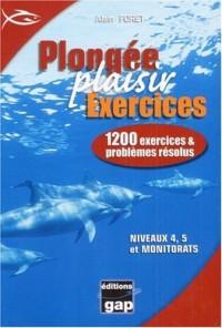 Plongée Plaisir Exercices : 1200 Exercices et problèmes résolus Niveaux 4, 5 et monitorats