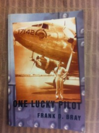 One Lucky Pilot: My Life in Aviation