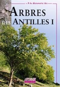 Arbres des Antilles : Tome 1