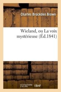 Wieland  Ou la Voix Mystérieuse  ed 1841