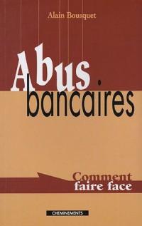 Abus bancaires : Comment faire face