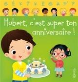 Cékikècap' ? : Hubert c'est super ton anniversaire