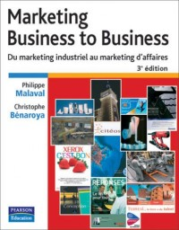 Marketing Business to Business: Du marketing industriel au marketing d'affaires