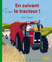En suivant le tracteur !